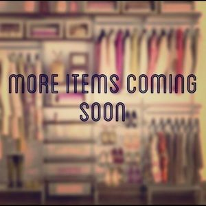New Items Are Arriving Soon