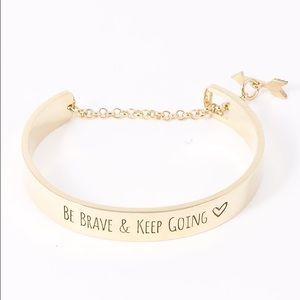 Jewelry - Be Brave & Keep Going Bracelet