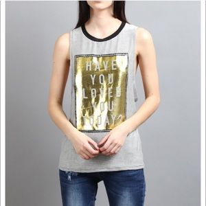 April Spirit Tops - Have you loved you today? Graphic tank