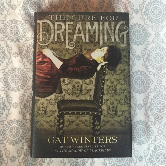 Other The Cure For Dreaming By Cat Winters Poshmark