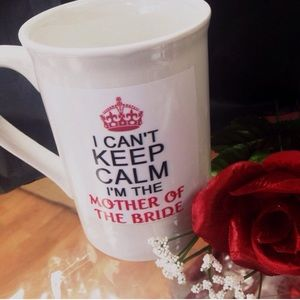 'I Can't Keep Calm Im the Mother of the Bride' Mug