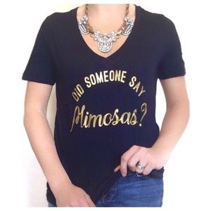 Did Someone Say Mimosas Graphic Tee