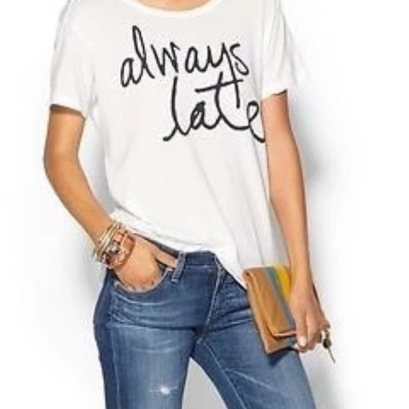 Tops - Always Late T Shirt ONE DAY SALE LAST ONE