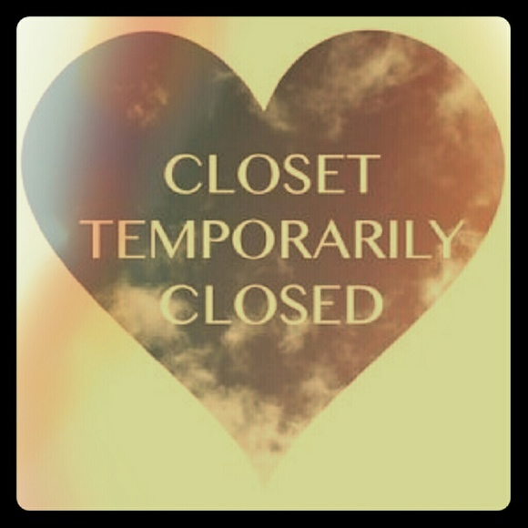 Closet closed till further notice :(