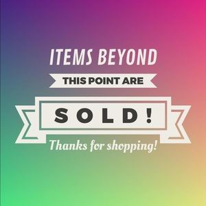Items past this are sold or donated!