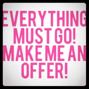 Other - Everything Must Go!! Bundle and Offer Offer Offer!