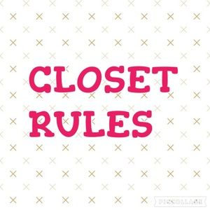 Other - CLOSET RULES PLEASE READ!