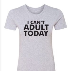 Salt Lake Clothing Tops - Price Drop!🆕 'I Can't Adult Today' Tee-Gray