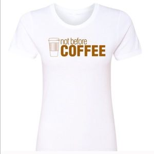 Salt Lake Clothing Tops - ☕️ Host Pic ☕️ Not Before Coffee Tee