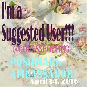 4/14/16 Other - I'm a SUGGESTED USER & POSHMARK AMBASSADOR!!!