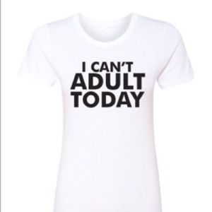 Salt Lake Clothing Tops - Price Drop🆕White Graphic Tee'I can't adult today'