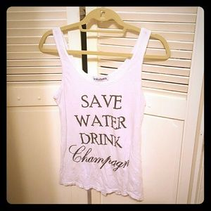 Brokedown save water drink champagne tank