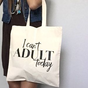 I Can't Adult Today Tote Bag  | SUMMER SALE
