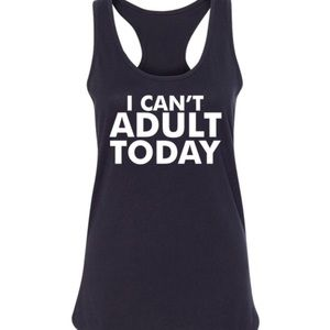 Salt Lake Clothing Tops - Offer $15‼️ HP! 💖 I Can't Adult Today Tank