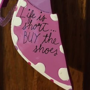 """Other - """"Life Is Short, Buy The Shoes"""""""