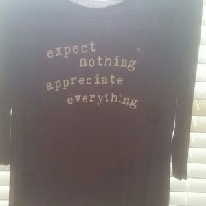 "Tops - ""Expect nothing appreciate everything"" shirt"