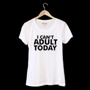 Salt Lake Clothing Tops - I Can't Adult Today Fitted Graphic Tee Medium