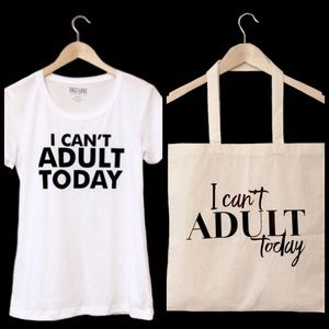 Salt Lake Clothing Tops - I Can't Adult Today Bundle Graphic Tee & Tote Bag
