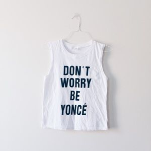 Tops - Don't Worry Be Yoncé 🐝 Sleeveless Top