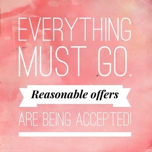 Other - EVERYTHING MUST GO!