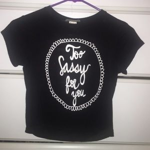 Too Sassy For You crop top