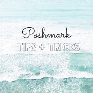 Other - Poshmark tips + tricks!