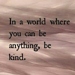 Other - Be kind...pass it on...
