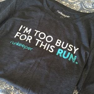"""runkeeper tshirt, """"I'm too busy for this run"""""""
