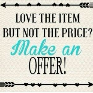 Other - Love offers!!!