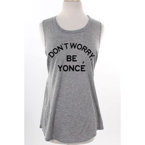 """Don't Worry Be Yoncé"" Top-GREY"