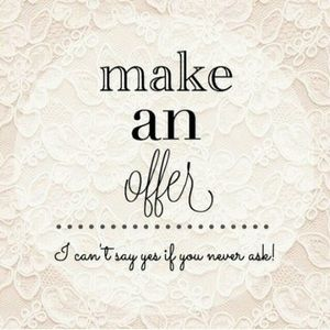 Other - Don't be shy to make me an offer!
