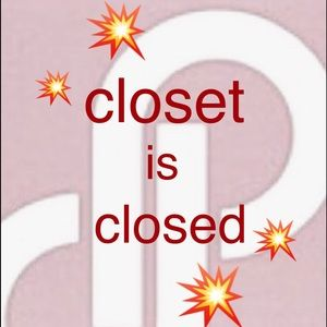 🚫 closet is still closed! 🚫 so sorry! 🙆🏻