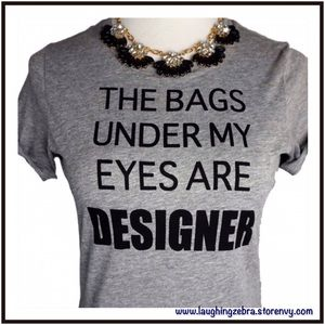 "Iconic Legend Tops - Graphic Print ""The Bags Under..."" T-Shirt"
