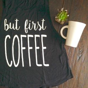 ‼️LAST ONE‼️But First Coffee Top