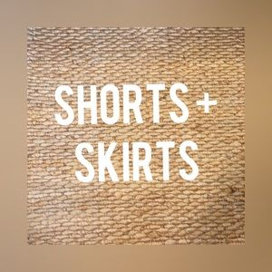 Shorts and skirts
