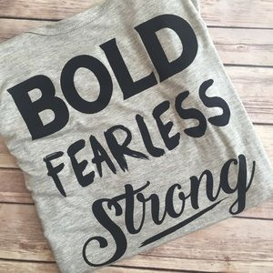 Tops - 🎉HOST PICK🎉 S-L Bold Fearless Strong Tee