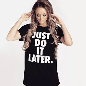 "Tops - Black and White Graphic Tee - ""Just Do It Later"""