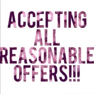accepting all reasonable offers!