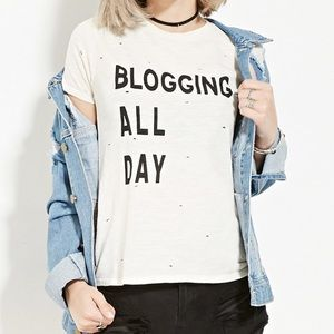 Forever 21 Tops - Blogging All Day Tee