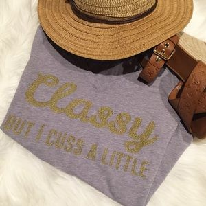 CLASSY but I cuss a little! V-neck tee. Price firm