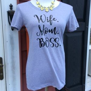 Wife...Boss....Mom Tee!