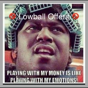 LOWBALL OFFERS WILL BE IGNORED