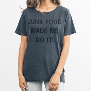 Junk Food Tops - Junk food made me do it! Tee