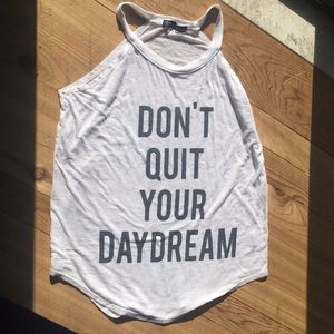 "Recycled Karma  Tops - An awesome ""Don't Quit Your Daydream"" tank top"