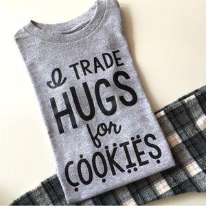 Other - Hugs For Cookies Tee