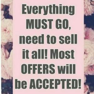 Everything must go most offers will be accepted!