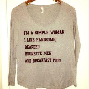 Tops - I'm A Simple Woman Shirt