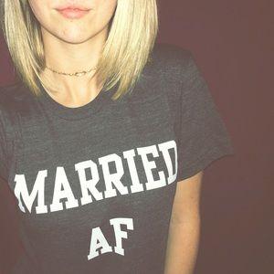 Tops - Married AF shirt