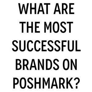 Other - What are the top brands on Poshmark?