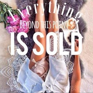 Every thing beyond this point has sold!!